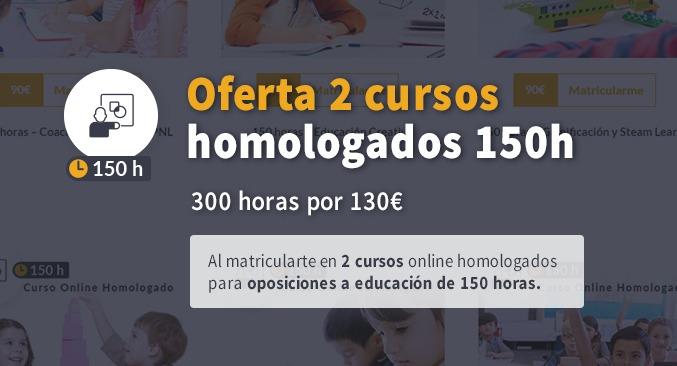 Ofertas 2 cursos 150 horas Educación