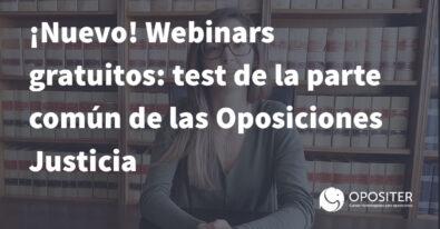 ¡Nuevo! Webinars gratuitos: test de la parte común de las Oposiciones Justicia