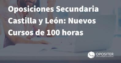 Nuevos cursos de 100 horas para las Oposiciones de Secundaria de Castilla y León