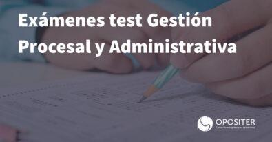 Exámenes test Gestión Procesal y Administrativa
