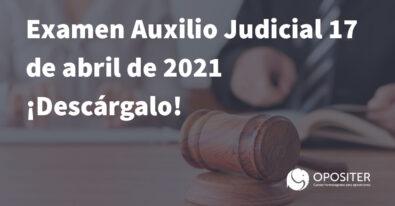 Examen Auxilio Judicial 17 de abril de 2021