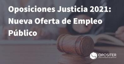 Oposiciones Justicia 2021: nueva oferta de empleo público